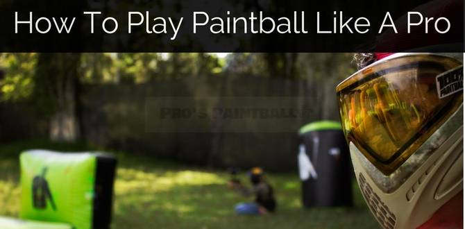 How To Play Paintball Like A Pro Image