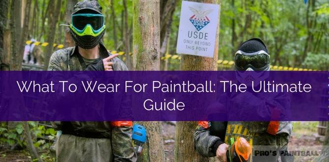 What To Wear For Paintball: The Ultimate Guide Photo