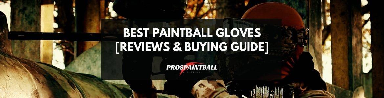 Best Paintball Gloves