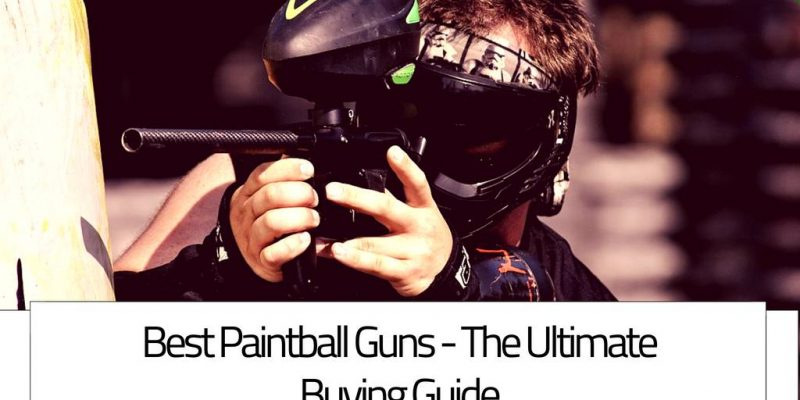 Best Paintball Guns: The Ultimate Buying Guide
